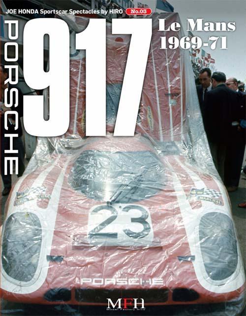 sportscar spectacles by hiro vol 3 porsche 917 le mans 1969 71 joehonda ss 03 joe honda mfh. Black Bedroom Furniture Sets. Home Design Ideas