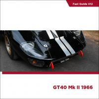 Fast Guides : Ford GT40 Mk II 1966