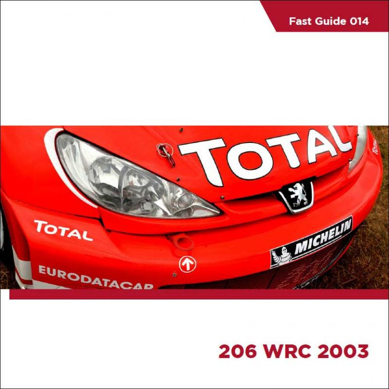 Fast Guides : Peugeot 206 WRC 2003 Rally Car